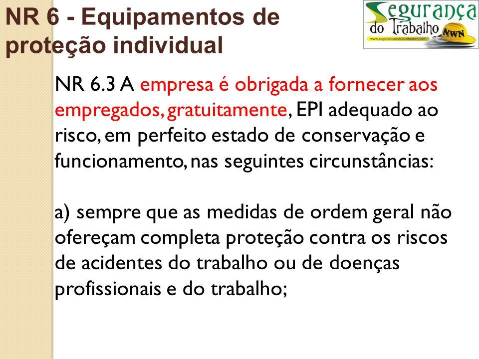 6.1 Para os fins de aplicação desta Norma Regulamentadora - NR, considera-se Equipamento de Proteção Individual - EPI, todo dispositivo ou produto, de