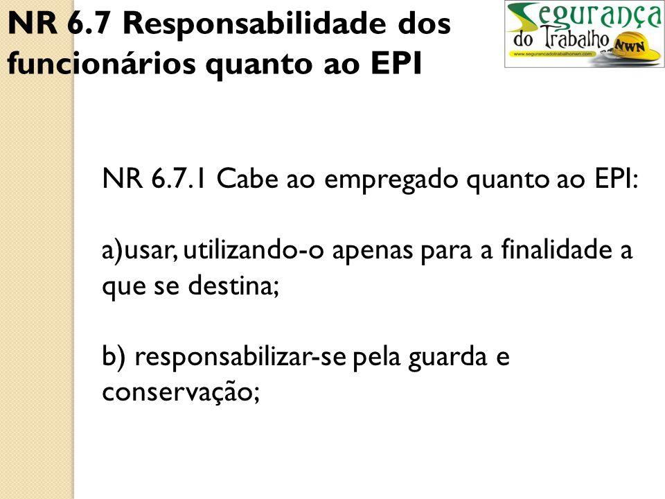 b) enquanto as medidas de proteção coletiva estiverem sendo implantadas; e, c) para atender a situações de emergência. NR 6 - Equipamentos de proteção