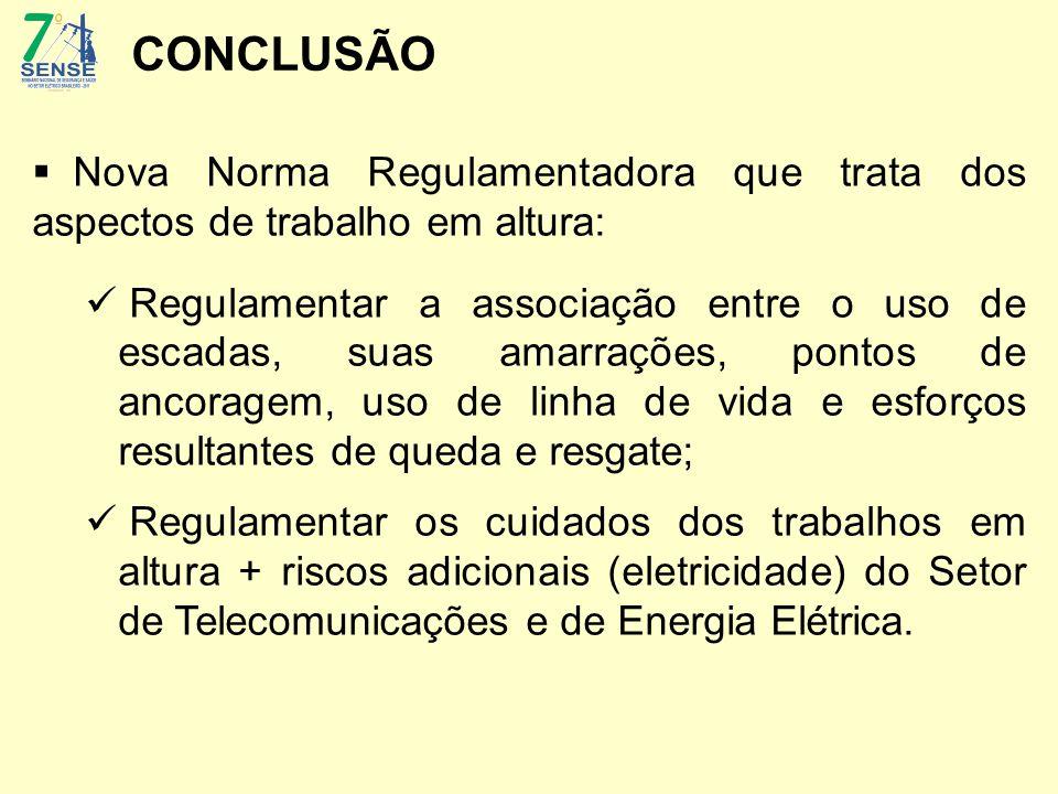  Nova Norma Regulamentadora que trata dos aspectos de trabalho em altura: Regulamentar a associação entre o uso de escadas, suas amarrações, pontos d
