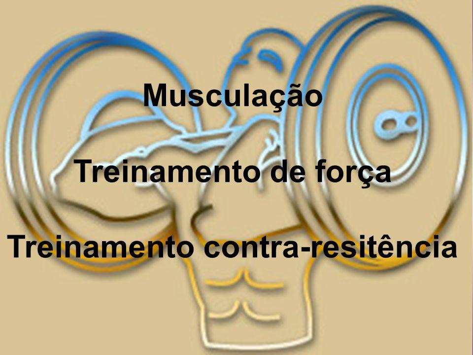 Musculação Treinamento de força Treinamento contra-resitência
