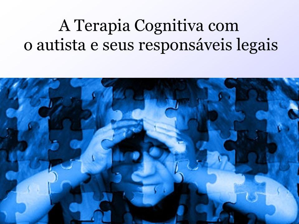 A Terapia Cognitiva com o autista e seus responsáveis legais