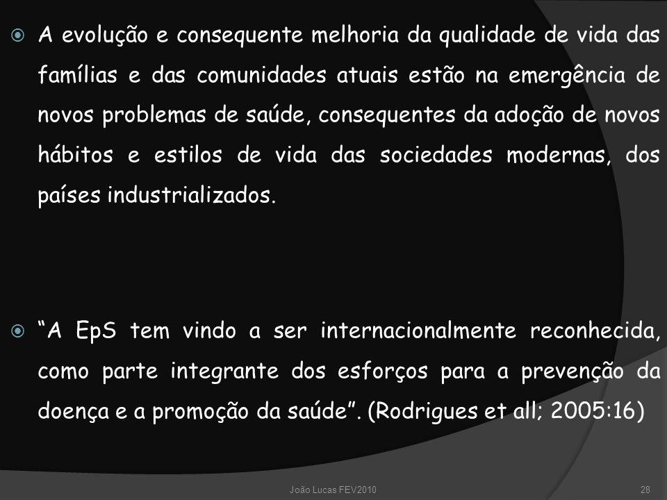  A evolução e consequente melhoria da qualidade de vida das famílias e das comunidades atuais estão na emergência de novos problemas de saúde, conseq