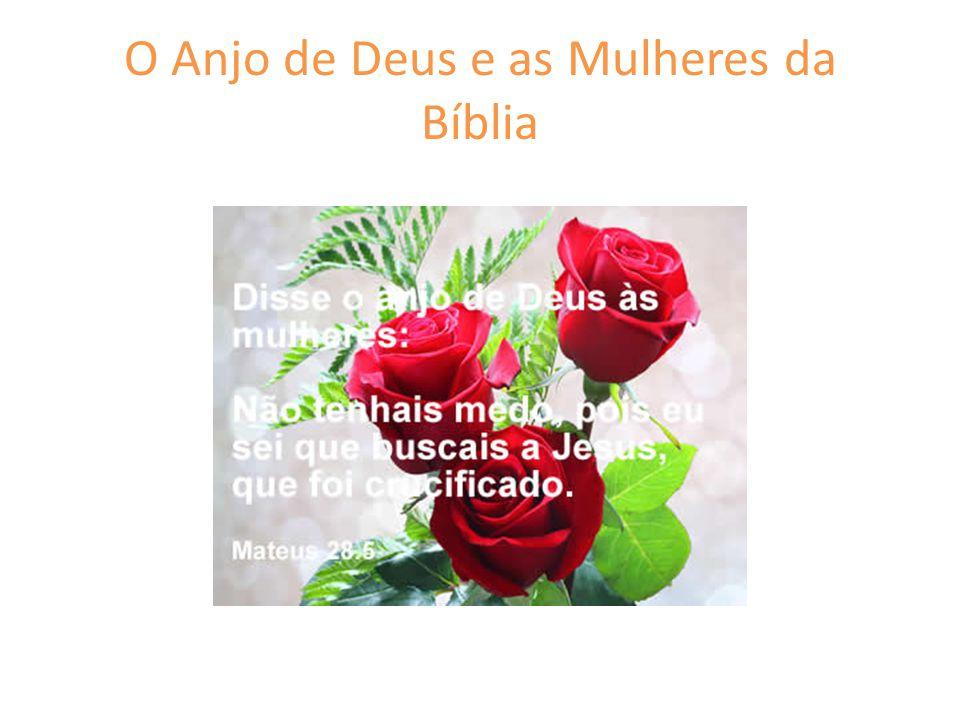 O Anjo de Deus e as Mulheres da Bíblia