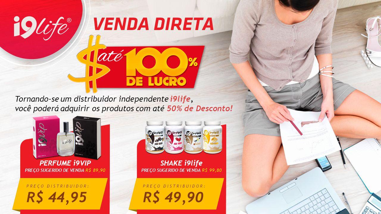 Tornando-se um distribuidor independente i9life, você poderá adquirir os produtos com até 50% de Desconto! SHAKE i9life PREÇO SUGERIDO DE VENDA R$ 99,