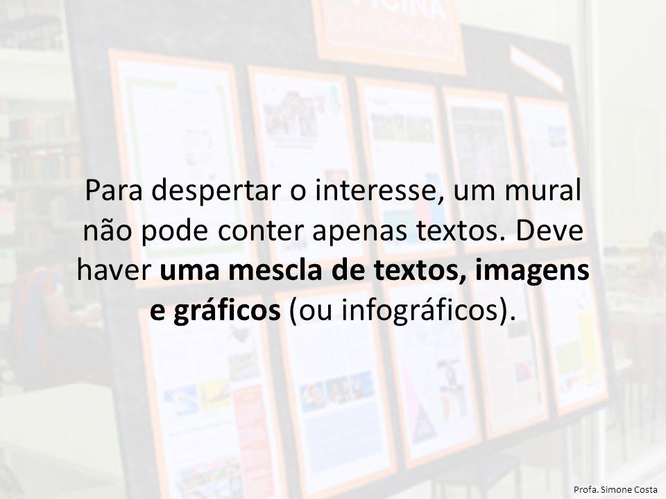 Para despertar o interesse, um mural não pode conter apenas textos.