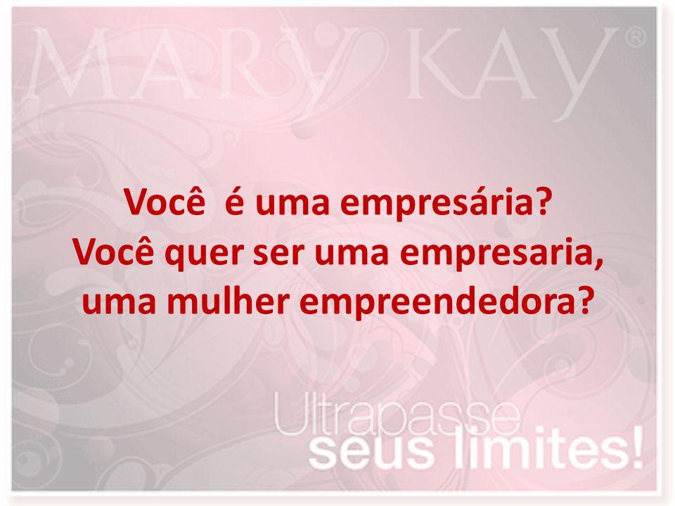 Você é uma empresária? Você quer ser uma empresaria, uma mulher empreendedora?