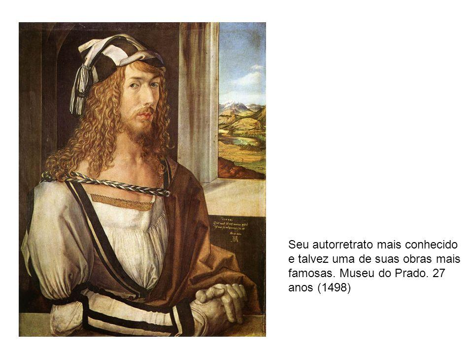 Seu autorretrato mais conhecido e talvez uma de suas obras mais famosas. Museu do Prado. 27 anos (1498)