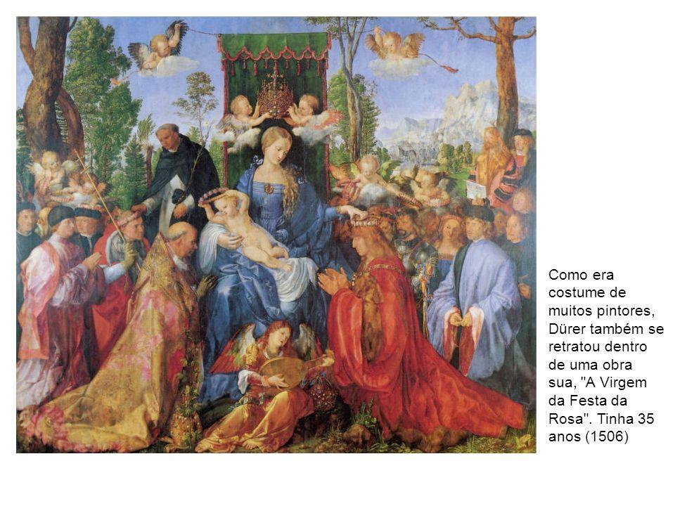Como era costume de muitos pintores, Dürer também se retratou dentro de uma obra sua,