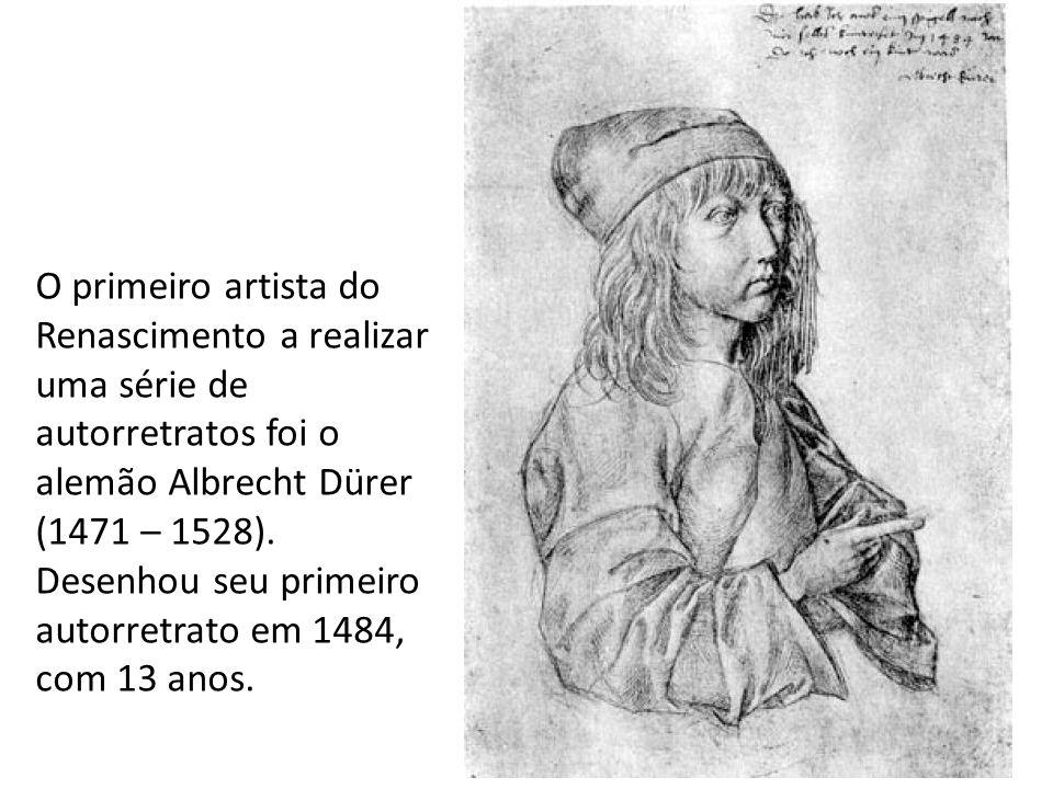 O primeiro artista do Renascimento a realizar uma série de autorretratos foi o alemão Albrecht Dürer (1471 – 1528). Desenhou seu primeiro autorretrato