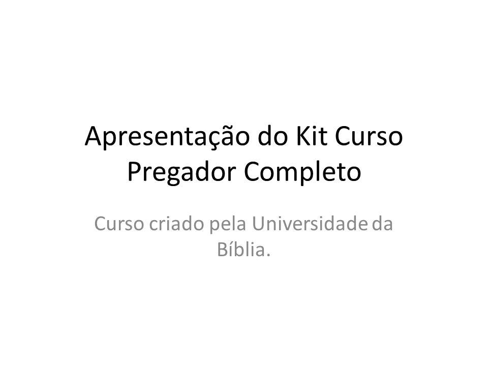 Apresentação do Kit Curso Pregador Completo Curso criado pela Universidade da Bíblia.