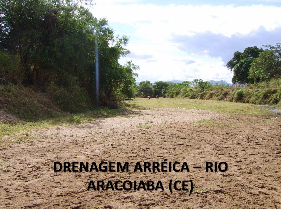 DRENAGEM ARRÉICA – RIO ARACOIABA (CE)