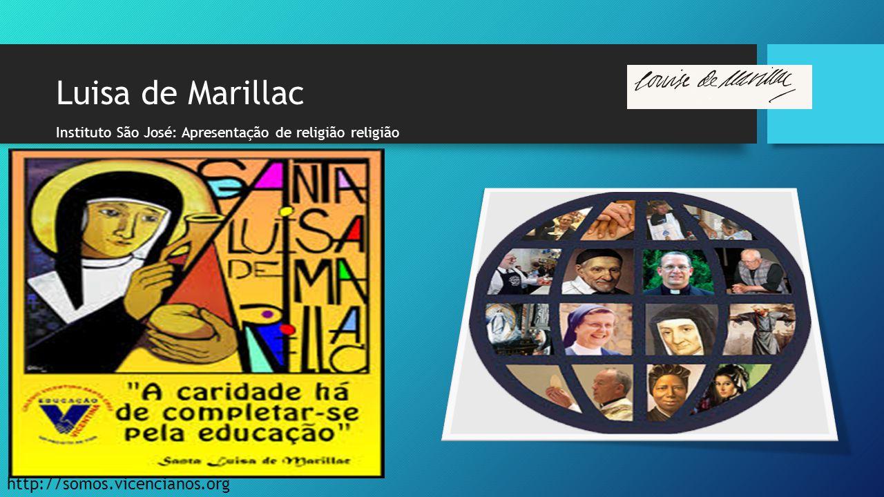 Luisa de Marillac Instituto São José: Apresentação de religião religião http://somos.vicencianos.org