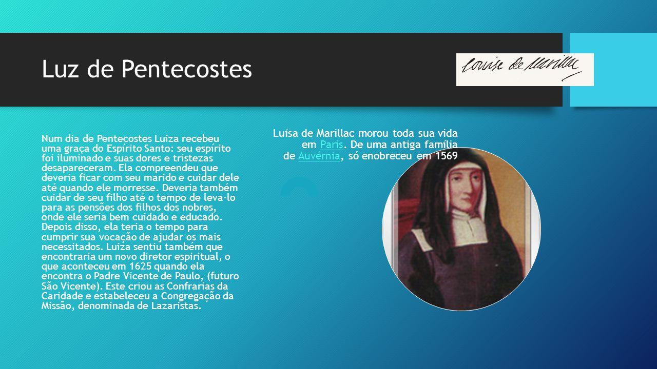 Luz de Pentecostes Luísa de Marillac morou toda sua vida em Paris.