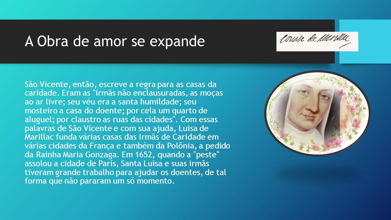 A Obra de amor se expande São Vicente, então, escreve a regra para as casas da caridade.