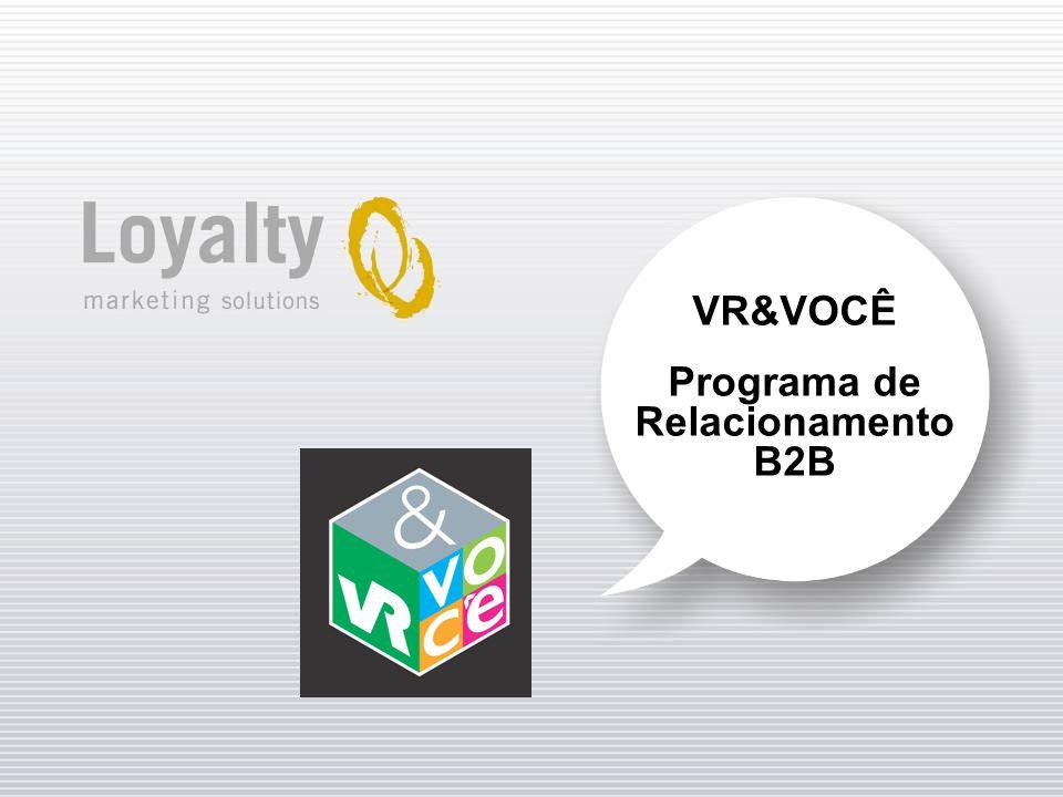 Objetivo Cross-selling e prospecção de 400 empresas, focando os produtos de benefícios do Grupo VR: Refeição, Alimentação, Transporte e Combustível, por meio do programa de relacionamento B2B.