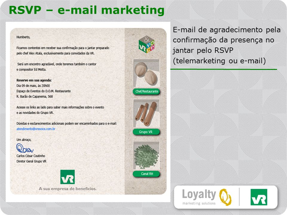 RSVP – e-mail marketing E-mail de agradecimento pela confirmação da presença no jantar pelo RSVP (telemarketing ou e-mail)