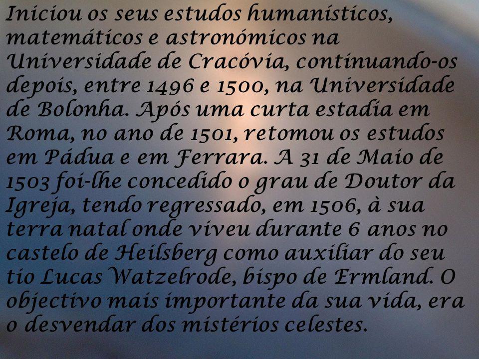 Iniciou os seus estudos humanísticos, matemáticos e astronómicos na Universidade de Cracóvia, continuando-os depois, entre 1496 e 1500, na Universidad