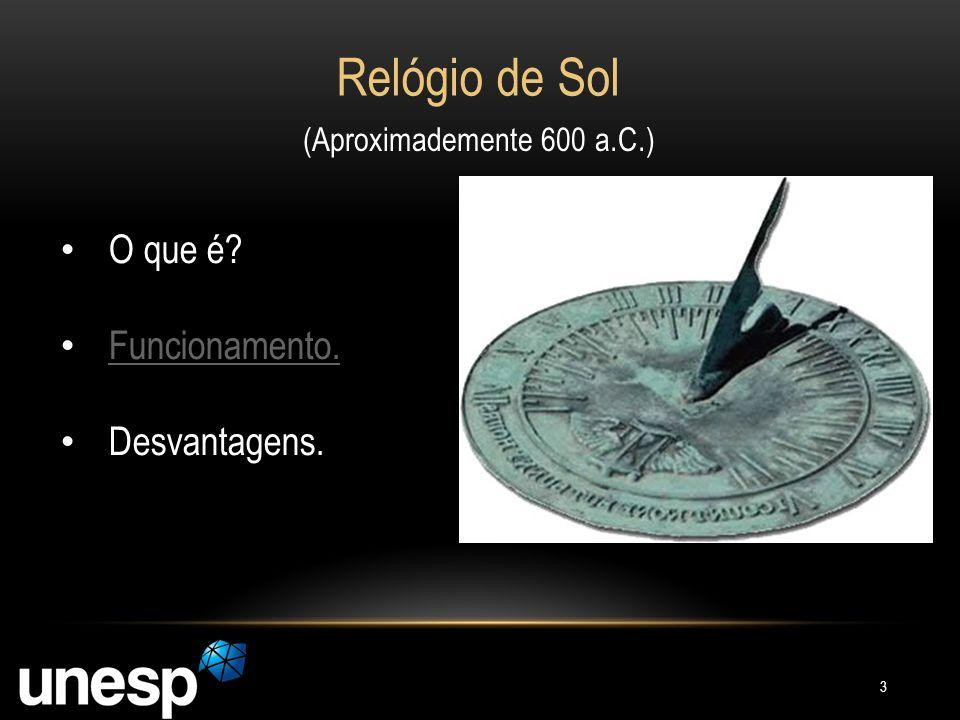 Relógio de Sol (Aproximademente 600 a.C.) O que é? Funcionamento. Desvantagens. 3