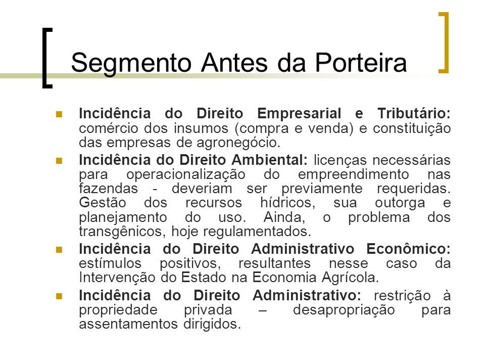 Segmento Dentro da Porteira Incidência do Direito Ambiental: normas relativas a aplicação de agrotóxicos e uso desmedido dos recursos hídricos.