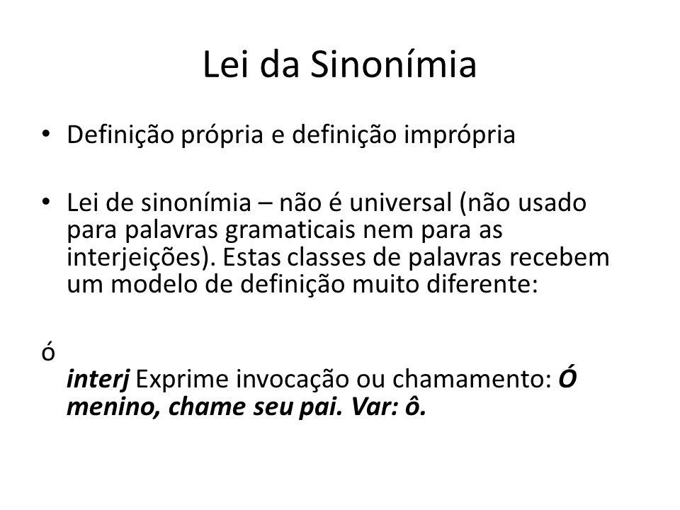 Lei da Sinonímia Definição própria e definição imprópria Lei de sinonímia – não é universal (não usado para palavras gramaticais nem para as interjeiç