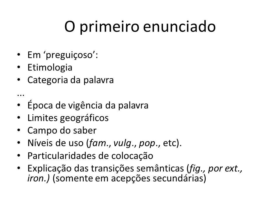 O primeiro enunciado Em 'preguiçoso': Etimologia Categoria da palavra...