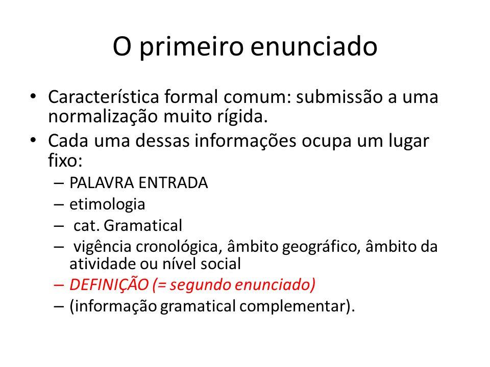 O primeiro enunciado Característica formal comum: submissão a uma normalização muito rígida. Cada uma dessas informações ocupa um lugar fixo: – PALAVR