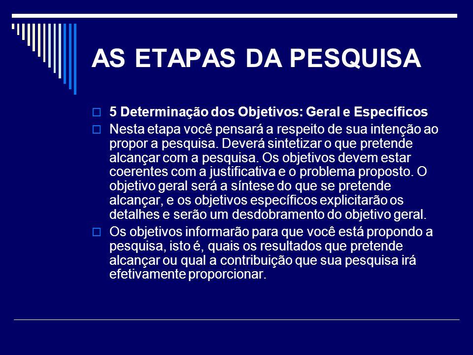 AS ETAPAS DA PESQUISA  a redação das perguntas deverá ser feita em linguagem compreensível ao informante.