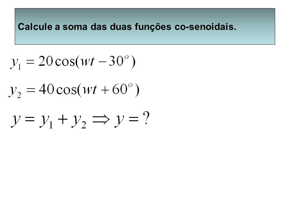 Calcule a soma das duas funções co-senoidais.