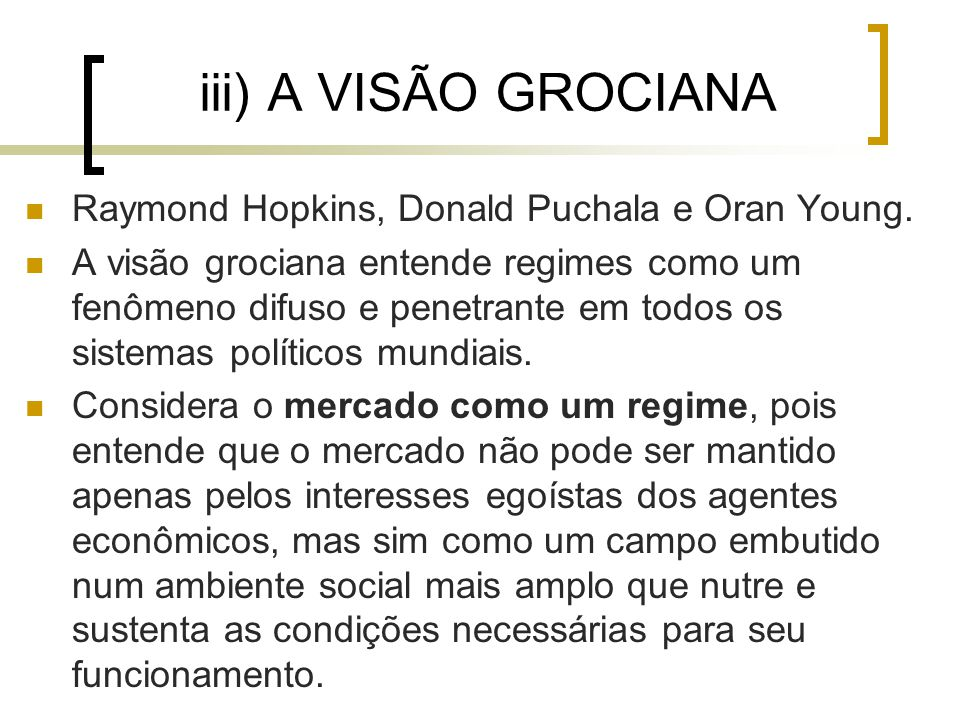 iii) A VISÃO GROCIANA Raymond Hopkins, Donald Puchala e Oran Young.