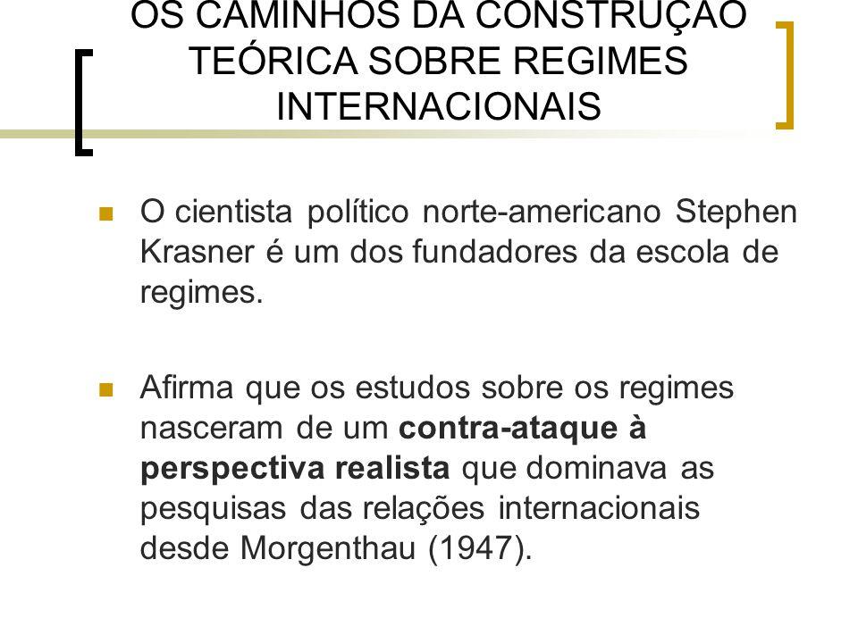 OS CAMINHOS DA CONSTRUÇÃO TEÓRICA SOBRE REGIMES INTERNACIONAIS O cientista político norte-americano Stephen Krasner é um dos fundadores da escola de regimes.