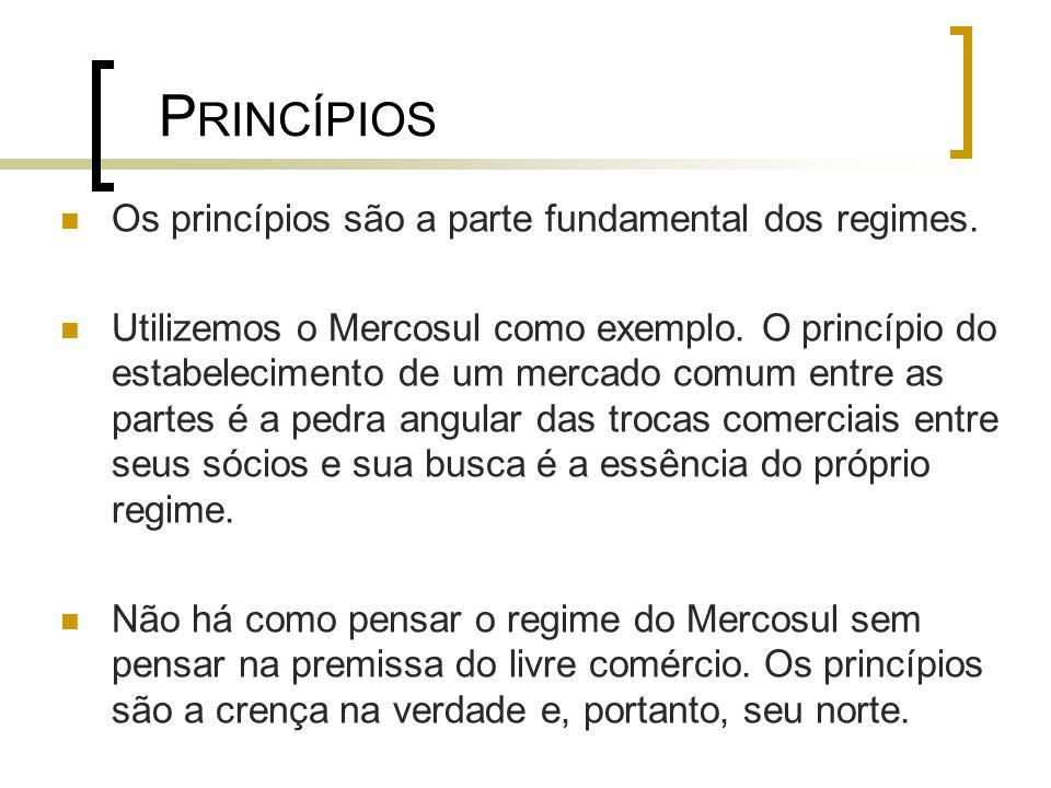 P RINCÍPIOS Os princípios são a parte fundamental dos regimes.
