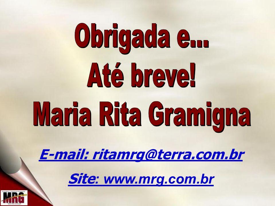 E-mail: ritamrg@terra.com.br Site : www.mrg.com.br