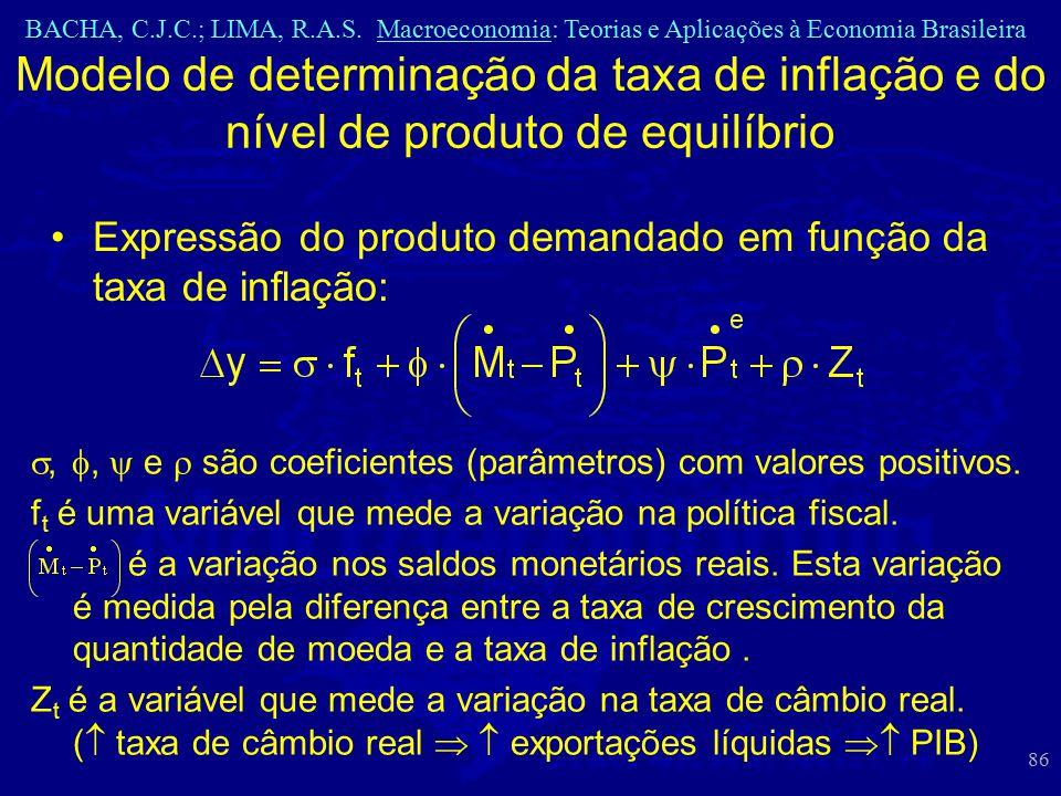 BACHA, C.J.C.; LIMA, R.A.S. Macroeconomia: Teorias e Aplicações à Economia Brasileira 86 Modelo de determinação da taxa de inflação e do nível de prod