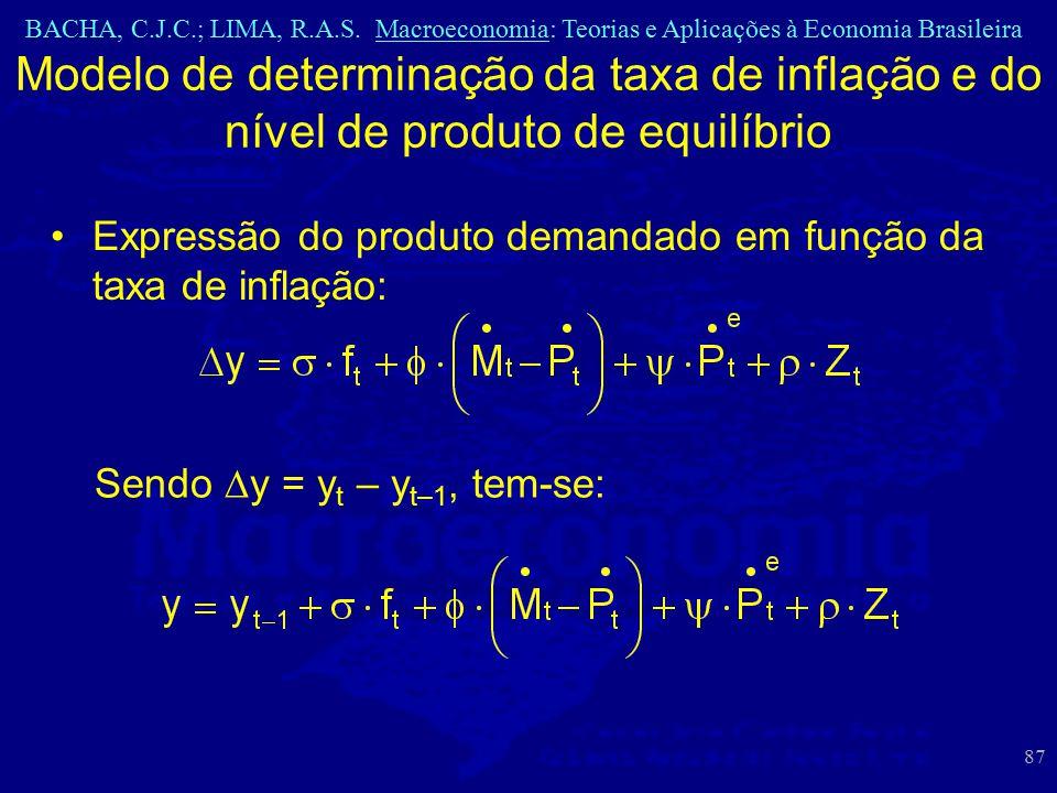 BACHA, C.J.C.; LIMA, R.A.S. Macroeconomia: Teorias e Aplicações à Economia Brasileira 87 Modelo de determinação da taxa de inflação e do nível de prod
