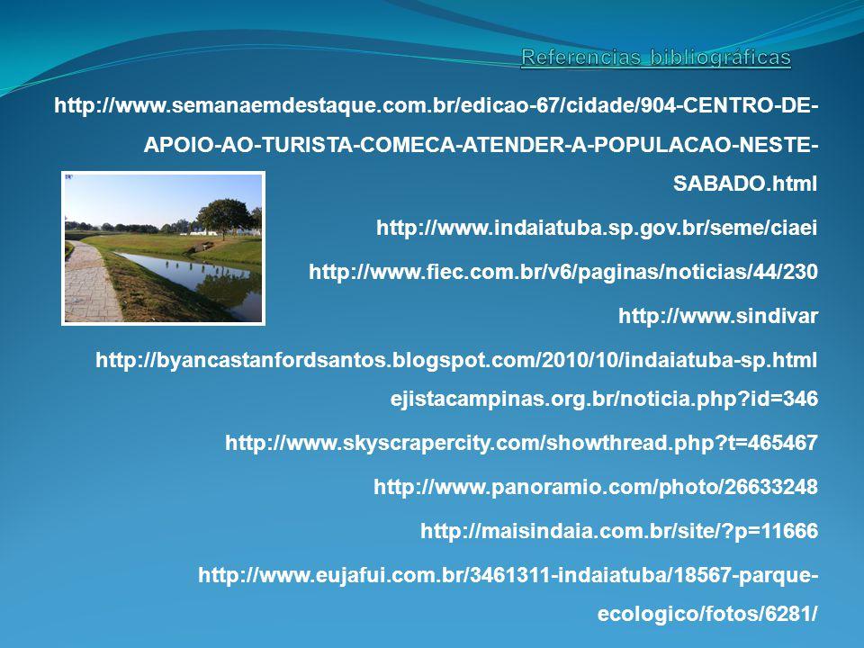 http://www.semanaemdestaque.com.br/edicao-67/cidade/904-CENTRO-DE- APOIO-AO-TURISTA-COMECA-ATENDER-A-POPULACAO-NESTE- SABADO.html http://www.indaiatub