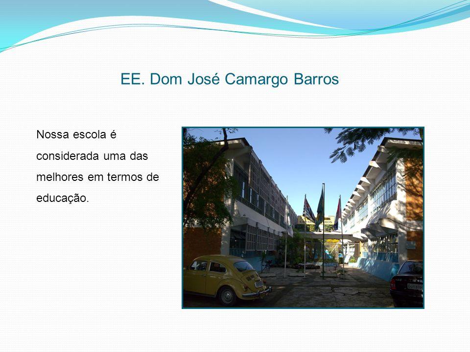 EE. Dom José Camargo Barros Nossa escola é considerada uma das melhores em termos de educação.
