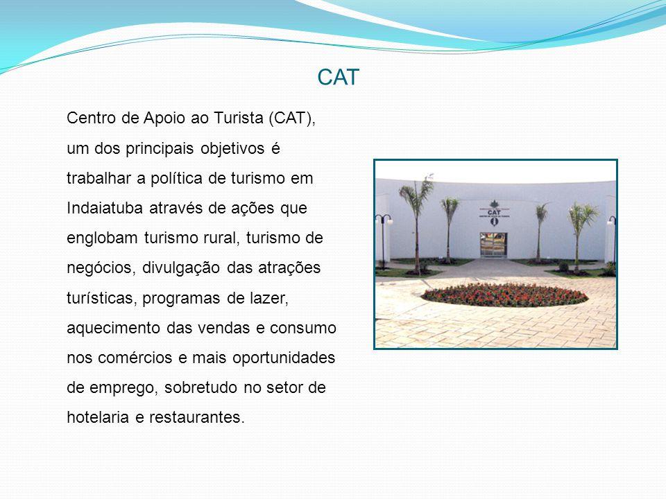 CAT Centro de Apoio ao Turista (CAT), um dos principais objetivos é trabalhar a política de turismo em Indaiatuba através de ações que englobam turism