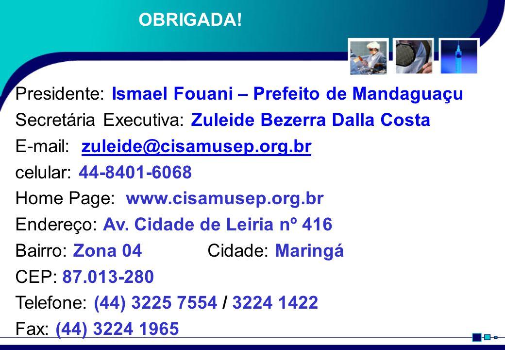 Presidente: Ismael Fouani – Prefeito de Mandaguaçu Secretária Executiva: Zuleide Bezerra Dalla Costa E-mail: zuleide@cisamusep.org.brzuleide@cisamusep.org.br celular: 44-8401-6068 Home Page: www.cisamusep.org.br Endereço: Av.
