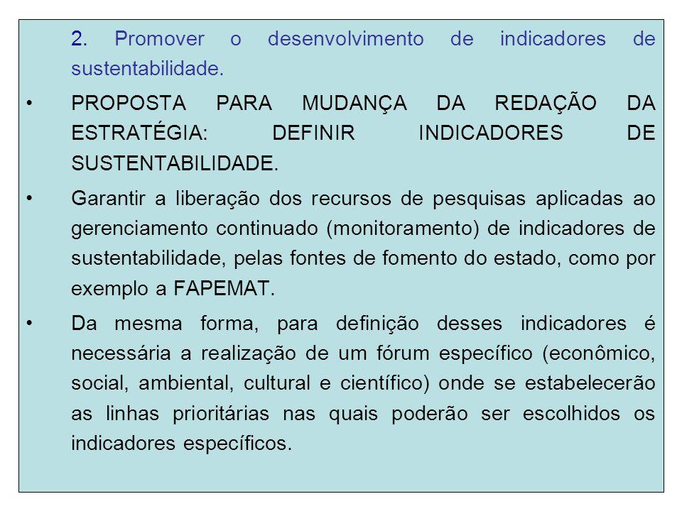 2. Promover o desenvolvimento de indicadores de sustentabilidade.