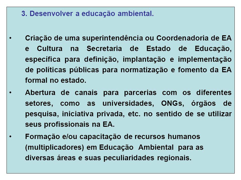 3. Desenvolver a educação ambiental.