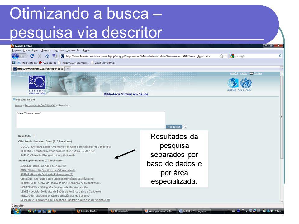 Otimizando a busca – pesquisa via descritor Resultados da pesquisa separados por base de dados e por área especializada.