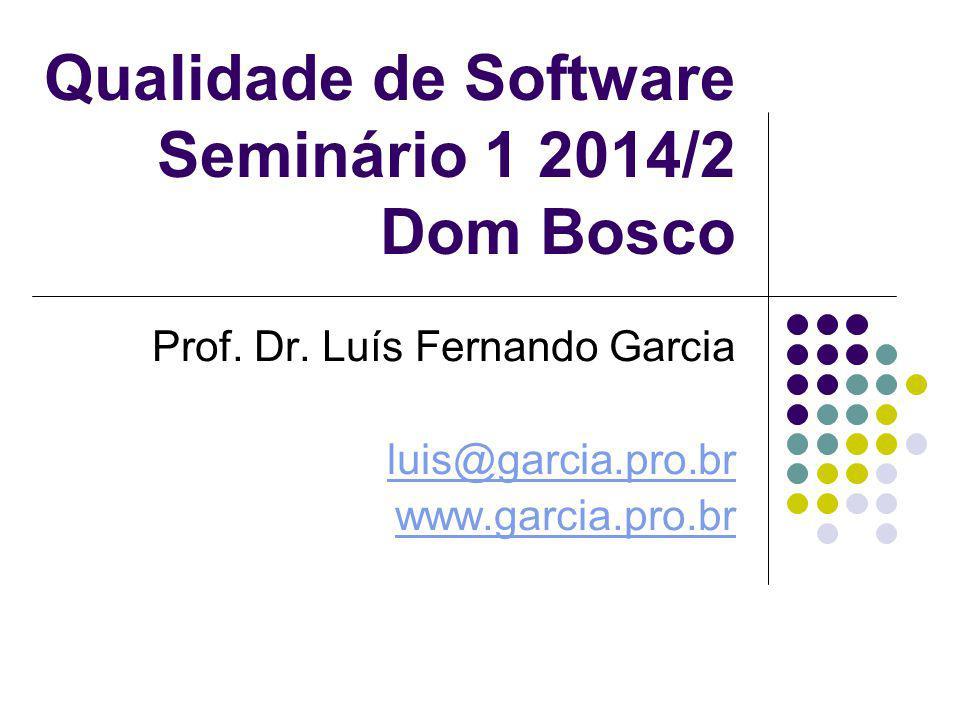 Qualidade de Software Seminário 1 2014/2 Dom Bosco Prof.