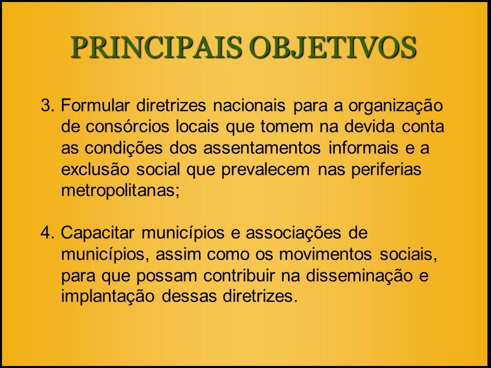 3. Formular diretrizes nacionais para a organização de consórcios locais que tomem na devida conta as condições dos assentamentos informais e a exclus