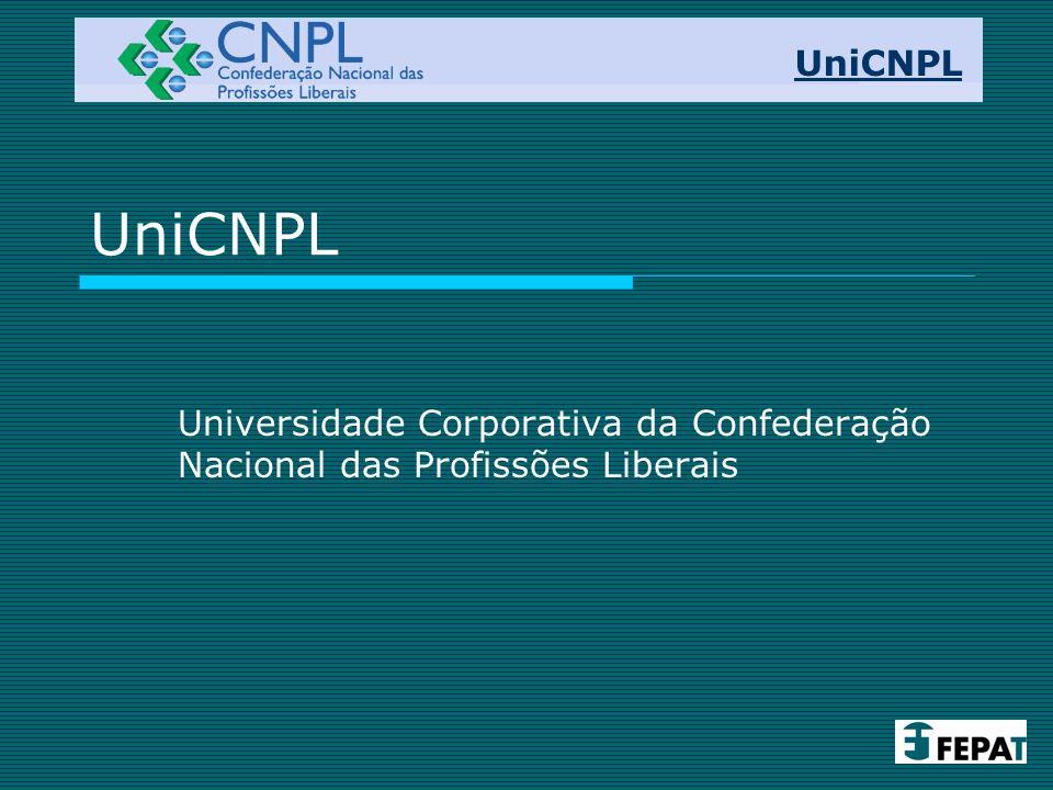 UniCNPL Universidade Corporativa da Confederação Nacional das Profissões Liberais UniCNPL