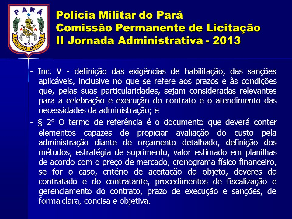 Polícia Militar do Pará Comissão Permanente de Licitação II Jornada Administrativa - 2013 - Inc. V - definição das exigências de habilitação, das sanç