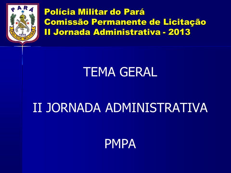 Polícia Militar do Pará Comissão Permanente de Licitação II Jornada Administrativa - 2013 5.