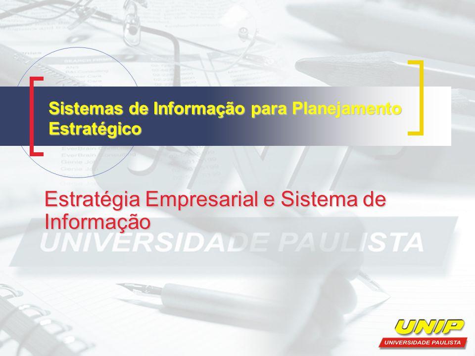 Sistemas de Informação para Planejamento Estratégico Estratégia Empresarial e Sistema de Informação