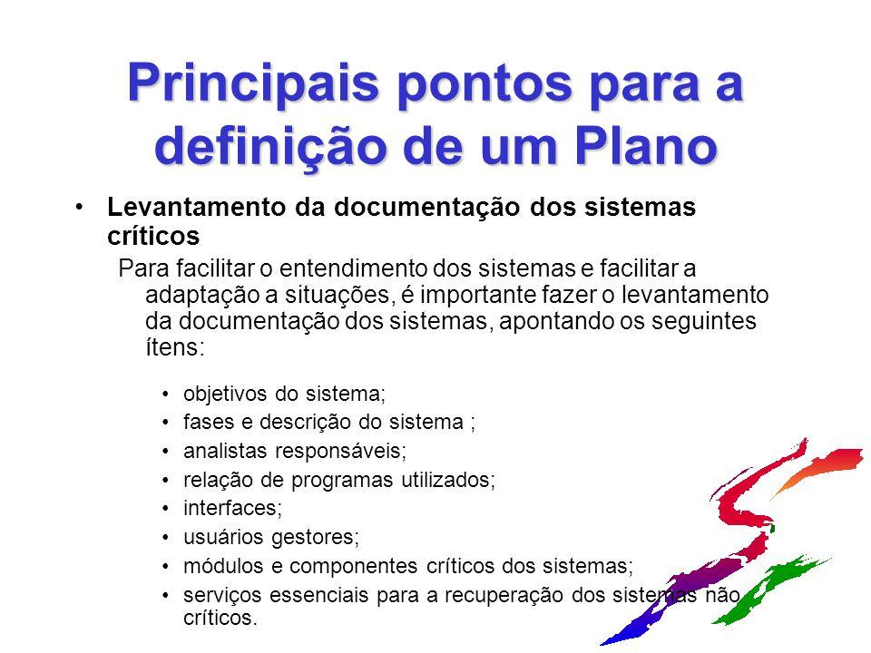Principais pontos para a definição de um Plano Levantamento da documentação dos sistemas críticos Para facilitar o entendimento dos sistemas e facilit