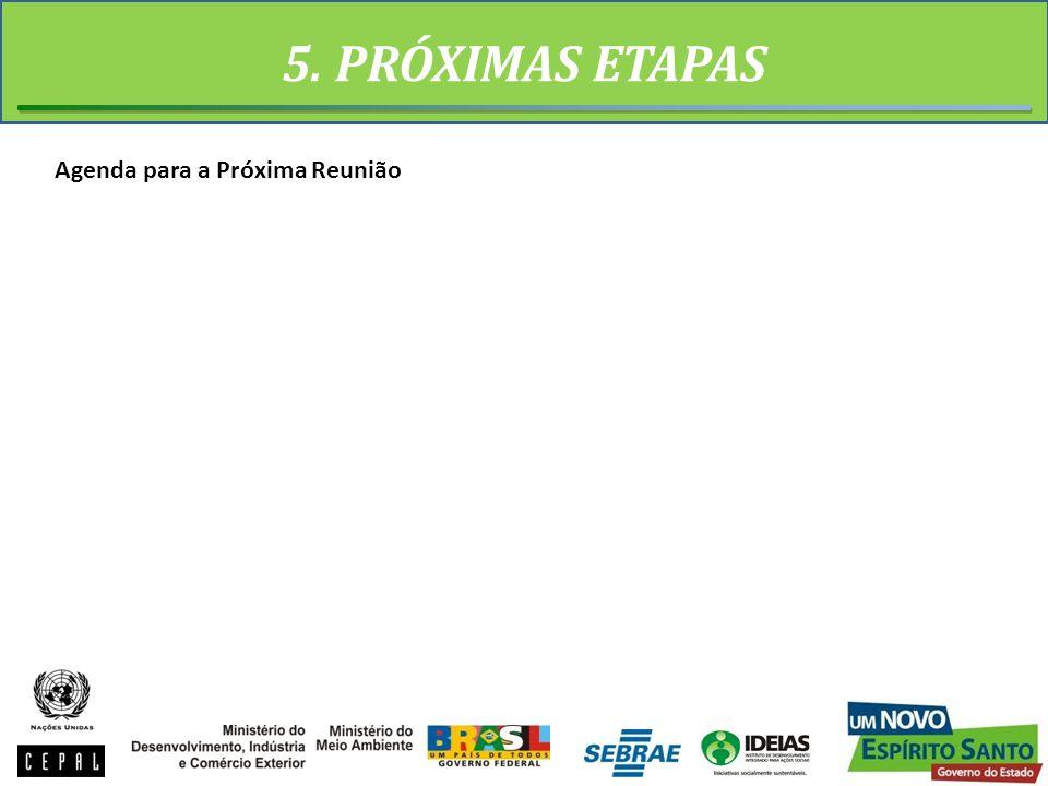5. PRÓXIMAS ETAPAS Agenda para a Próxima Reunião