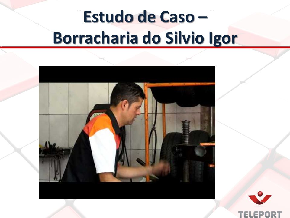 Estudo de Caso – Borracharia do Silvio Igor